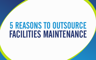 5 Reasons to Outsource Facility Maintenance