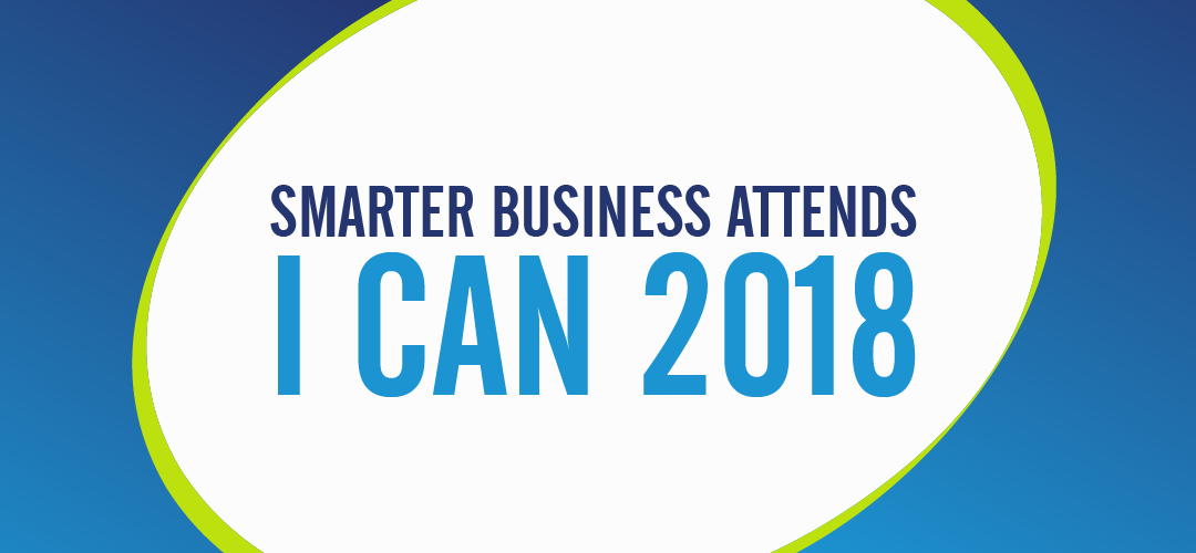 Smarter Business attends I Can 2018