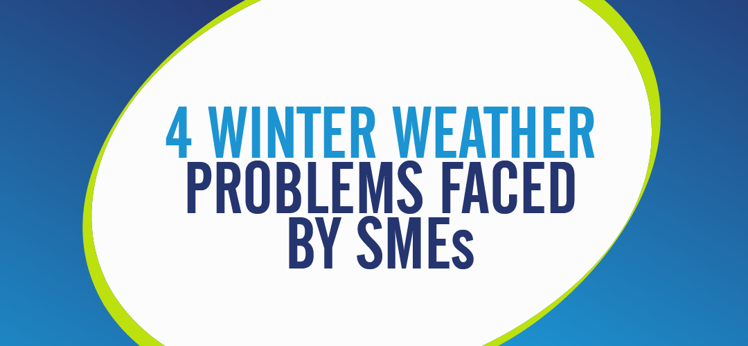 Beast from the East: 4 Winter Weather Problems Faced by SMEs