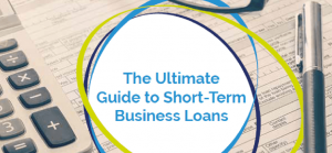 The Ultimate Guide to Short-Term Business Loans