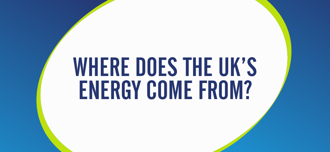 WHERE DOES THE UKS ENERGY COME FROM