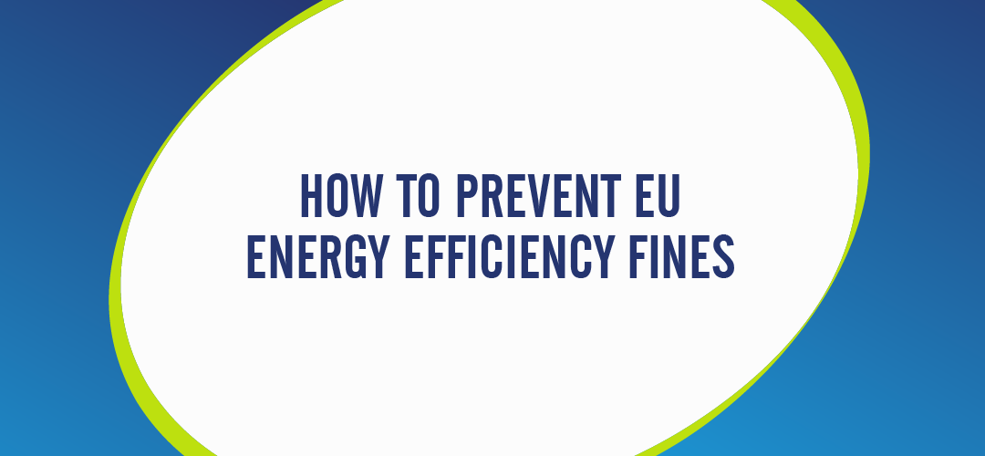 HOW TO PREVENT EU ENERGY EFFICIENCY FINES