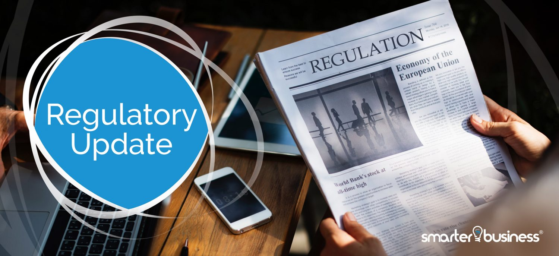 Regulatory Updates - Smarter Business