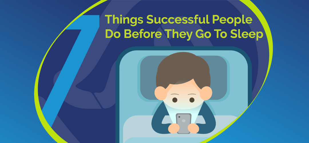 7 THINGS SUCCESSFUL PEOPLE DO BEFORE GOING TO SLEEP