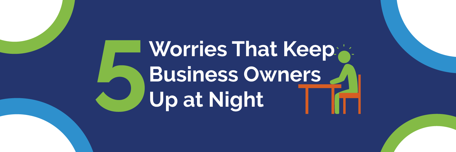 what keeps business owners up at night? - Smarter Business