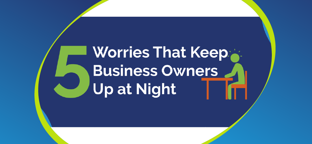5 worries that keep business owners up at night
