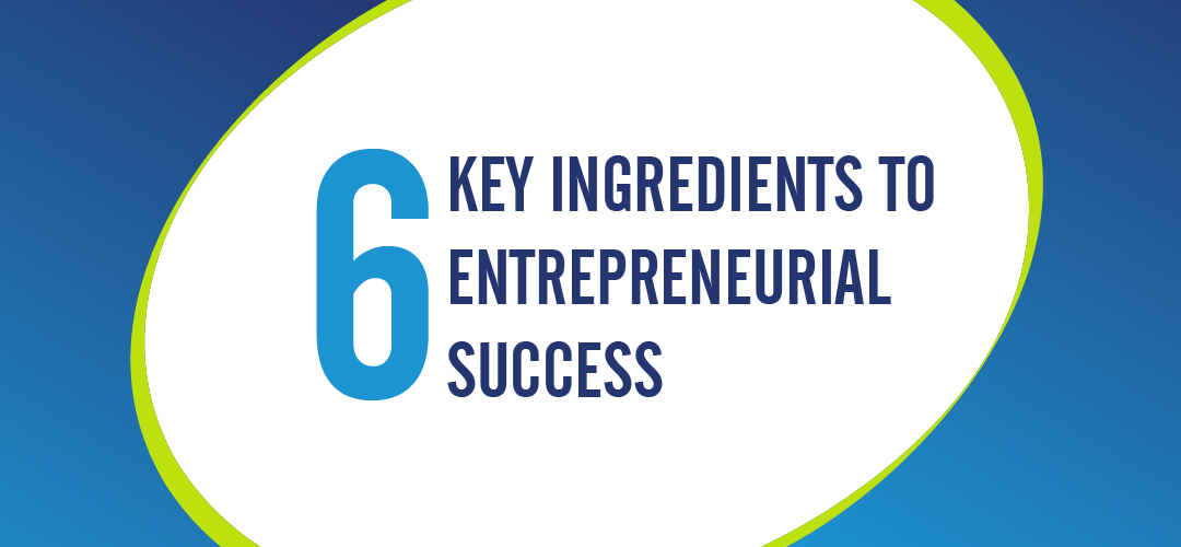 INFOGRAPHIC – What it Takes to Become a Successful Entrepreneur