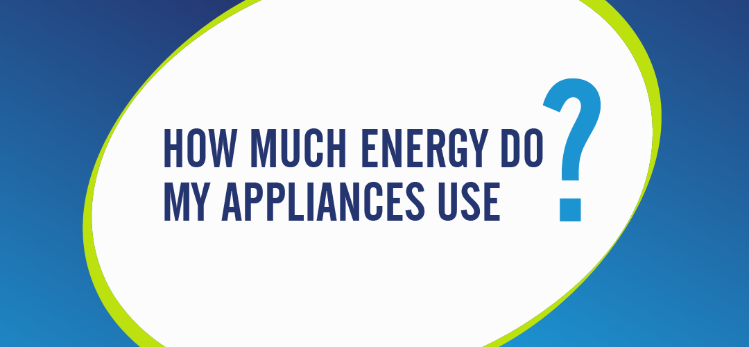 How much energy do my appliances use