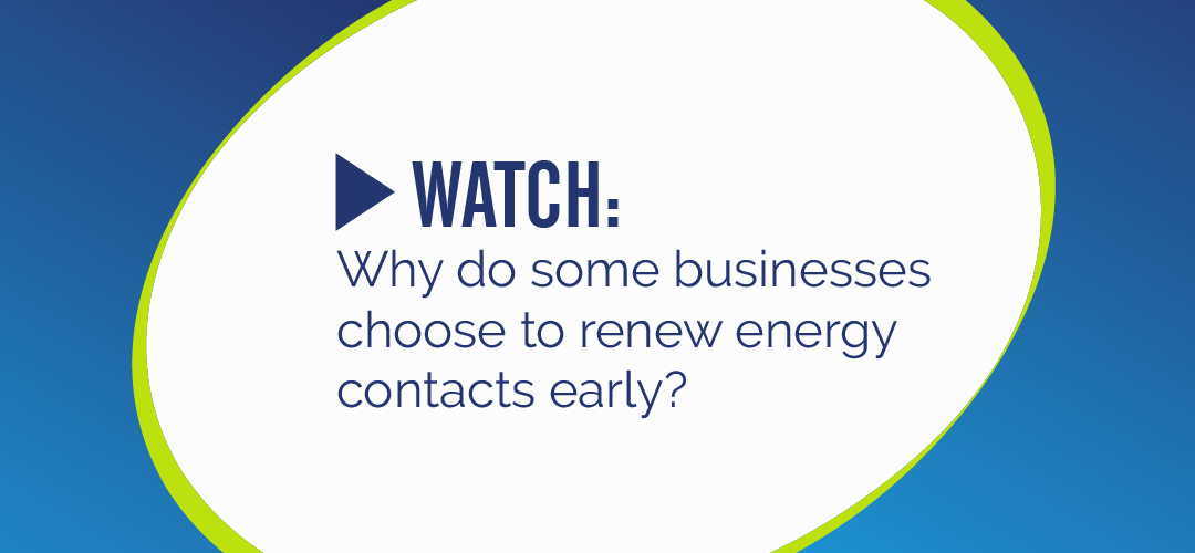 Why do businesses choose to renew their contracts early