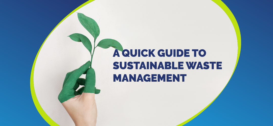 Sustainable waste management - a quick guide for businesses